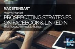 Warm Market Prospecting Strategies On Facebook And LinkedIn That Produce Immediate Results