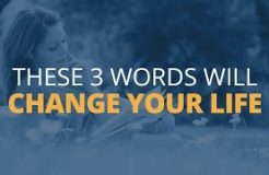 3 Words That Can Change Your Life Forever
