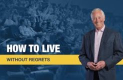 How to Live Without Regrets by Brian Tracy