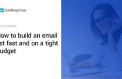 How to build an email list fast and on a tight budget   GetResponse Webinar 2019